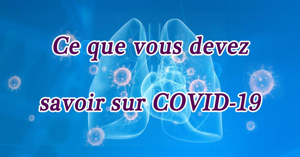 Coronavirus (COVID-19) - Ce que vous devez savoir